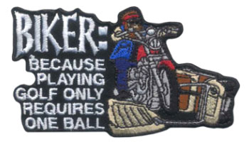 Stock Biker Patch - Playing Golf Only Requires One Ball