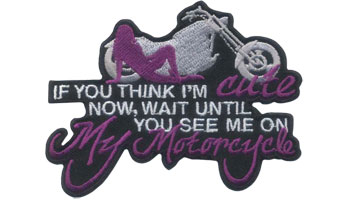 Stock Biker Patch - If You Think I'm Cute Now